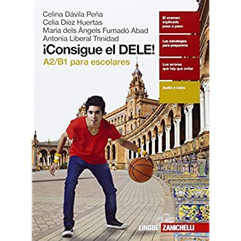 ¡consigue El Dele! A2/b1 Para Escolares. Per Le Scuole Superiori