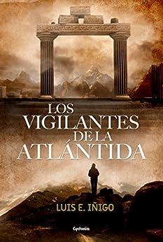Los vigilantes de la Atlántida (Cydonia) de [Iñigo, Luis E.]