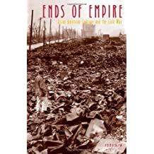 Ends of Empire: Asian American Critique and the Cold War (Critical American Studies) (English Edition)