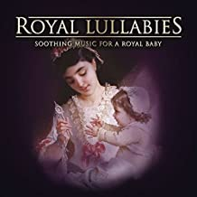Royal Lullabies : Soothing Music for a Royal Baby