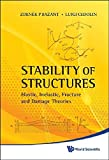 Stability of Structures: Elastic, Inelastic, Fracture and Damage Theories by Zdenek P. Bazant (2010-08-16)