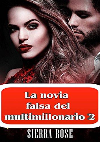 La novia falsa del multimillonario 2 por Sierra Rose