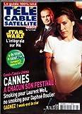 TELE CABLE SATELLITE [No 783] du 02/05/2005 - STAR WARS L'INTEGRALE SUR M6 -CANNES / A CHACUN SON FESTIVAL - LAURENT WEIL - DAPHNE ROULIER