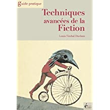 Techniques avancées de la fiction: Guide pratique
