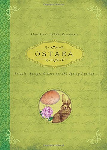 Ostara: Llewellyn's Sabbat Essentials Book 1: Rituals, Recipes and Lore for the Spring Equinox by Kerri Connor (2015-02-10)