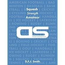DS Performance - Strength & Conditioning Training Program for Squash, Strength, Amateur (English Edition)
