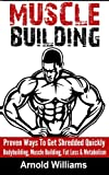 Muscle Building: Proven Ways to Get Shredded Quickly - Bodybuilding, Muscle Building, Fat Loss & Metabolism
