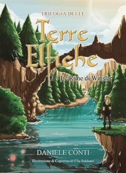 Trilogia delle Terre Elfiche: Le Rune di Winslar di [Daniele Conti]