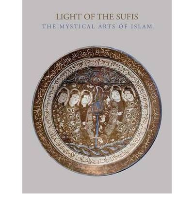 [(Light of the Sufis: The Mystical Arts of Islam)] [Author: Ladan Akbarnia] published on (July, 2010)