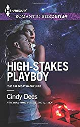 High-Stakes Playboy (The Prescott Bachelors) by Cindy Dees (2015-01-06)