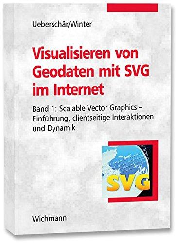 Visualisieren von Geodaten mit SVG im Internet 01: Scalable Vector Graphics - Einführung, clientseitige Interaktionen und Dynamik