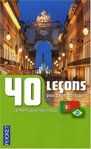 40 LECONS POUR PARLER PORTUGAI