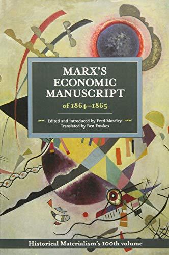 Marx's Economic Manuscripts Of 1864-1865: Historical Materialism Volume 100