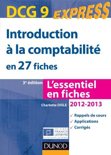 Introduction à la comptabilité DCG 9 2012/2013 - 3e éd. - en 27 fiches