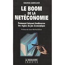 Le Boom de la netéconomie: Comment Internet bouleverse les règles du jeu économique
