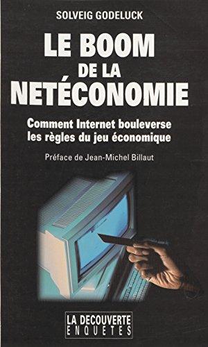 Le Boom de la netconomie: Comment Internet bouleverse les rgles du jeu conomique
