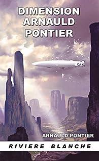 Dimension Arnauld Pontier par Arnauld Pontier