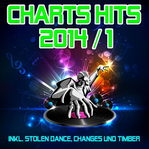 Charts Hits 2014 / 1 (inkl. Stolen Dance, Changes und Timber)