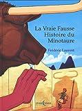 vraie fausse histoire du Minotaure (La) | Laurent, Frédéric (1983-....). Auteur