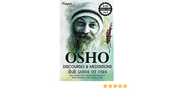 Now, you can listen to the mesmerizing voice of Osho right