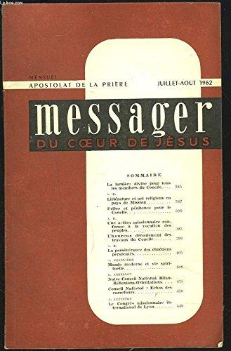 MESSAGER DU COEUR DE JESUS, MENSUEL JUILLET-AOUT 1962. LA LUMIERE DIVINE POUR TOUS LES MEMBRE DU CONCILE/ LITTERATURE ET ART RELIGIEUX EN PAYS DE MISSION / UNE ACTION MISSIONNAIRE CONFORME A LA VOCATION DES PEUPLES / ...