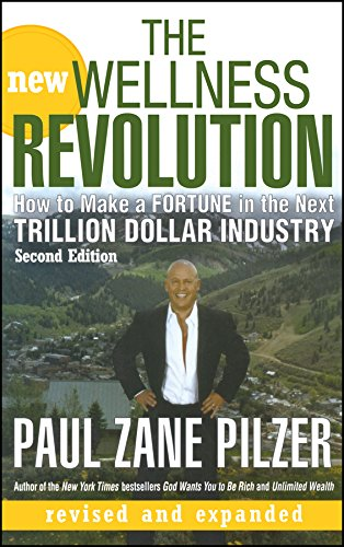 New Wellness Revolution 2e: How to Make a Fortune in the Next Trillion Dollar Industry por Pilzer
