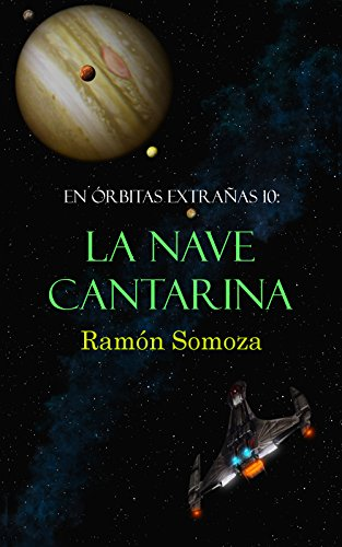 La nave cantarina (En órbitas extrañas nº 10) por Ramón Somoza