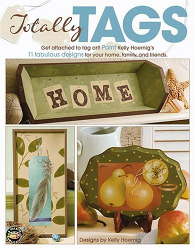 Totally Tags (Leisure Arts #22594) by Kelly Hoernig (2006) Paperback