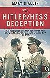 THE HITLER–HESS DECEPTION: British Intelligence's Best-Kept Secret of the Second World War