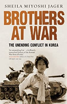 Brothers at War: The Unending Conflict in Korea by [Miyoshi Jager, Sheila]