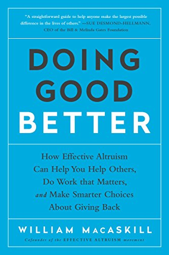 Doing Good Better: How Effective Altruism Can Help You Make a Difference (English Edition)
