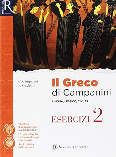 Il greco di Campanini. Esercizi. Per le Scuole superiori. Con e-book. Con 2 espansioni online