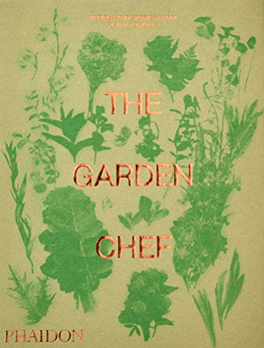 The garden chef : Recipes and stories from plant to plate