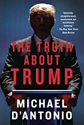 The Truth About Trump by Michael D'Antonio (2016-05-31)