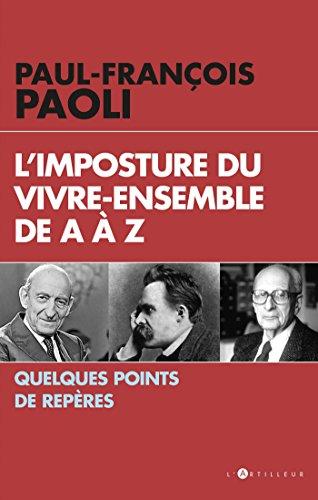 L'imposture du vivre ensemble : Quelques points de repères par Paul-François Paoli