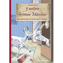 5 weitere Grimms Märchen: Humorvolle Reime in rheinhessischer Mundart