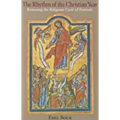 The Rhythm of the Christian Year : Renewing the Religious Cycle of Festivals by Emil Bock (2000-10-03)