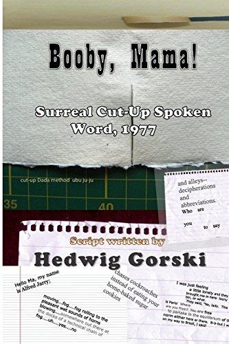 Booby, Mama!: Surreal Cut-Up Spoken Word, 1977