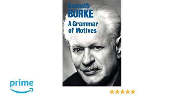 A Grammar Of Motives Amazon Burke 9780520015449 Books