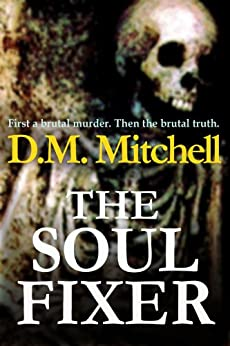 THE SOUL FIXER (A psychological thriller) by [Mitchell, D.M.]