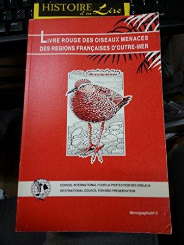 Livre rouge des oiseaux menacés des régions française d'Outre-Mer Monographie n° 5 1988