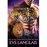 When An Omega Snaps (A Lion's Pride Book 3) (English Edition)