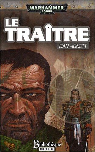 Fantômes de Gaunt Troisième cycle Les Egarés, Tome 1 : Le traître par Dan Abnett