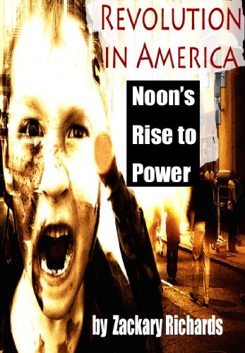 Revolution In America: Noons Rise to Power (dystopian future fiction)