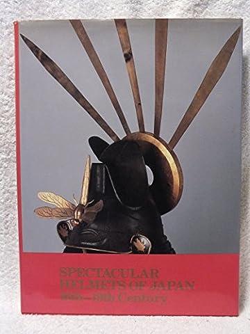 Spectacular Helmets of Japan: 16th-19th Century