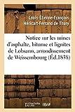 Notice sur les mines d'asphalte, bitume et lignites de Lobsann, arrondissement de Weissembourg: département du Bas-Rhin