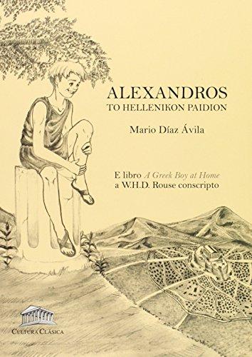 Alexandros. To hellenikon paidion editado por Cultura clasica
