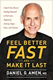 Feel Better Fast and Make It Last: Unlock Your Brain's Healing Potential to Overcome Negativity, Anxiety, Anger, Stress, and Trauma (English Edition)