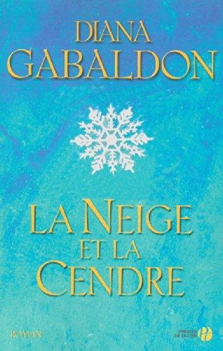 La Neige et la Cendre par Diana GABALDON