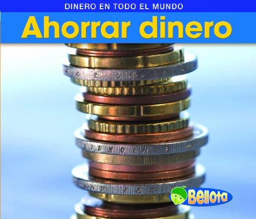Ahorrar dinero / Saving Money (Dinero En Todo El Mundo / Money Around the World)